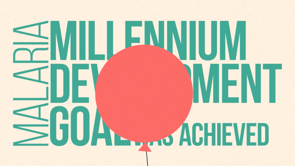 "A word cloud reading ""MALARIA"", ""MILLENIUM DEVELOPMENT GOAL"" and ""WAS ACHIEVED"" is covered by a red balloon."